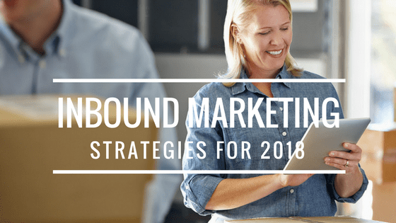 Inbound Marketing Strategies for 2018